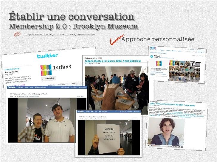 Établir une conversation Membership 2.0 : Brooklyn Museum    http://www.brooklynmuseum.org/community/                     ...