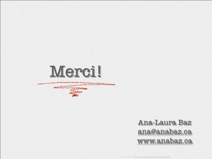 Merci!                                  Ana-Laura Baz                                 ana@anabaz.ca                       ...