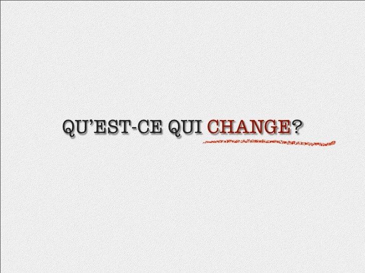 QU'EST-CE QUI CHANGE?