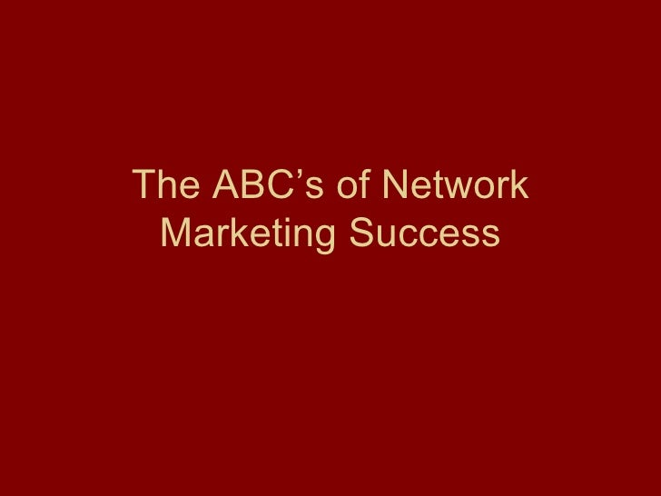 The ABC' s  of Network Marketing Success