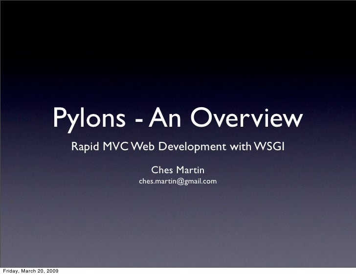 Pylons - An Overview                          Rapid MVC Web Development with WSGI                                        C...