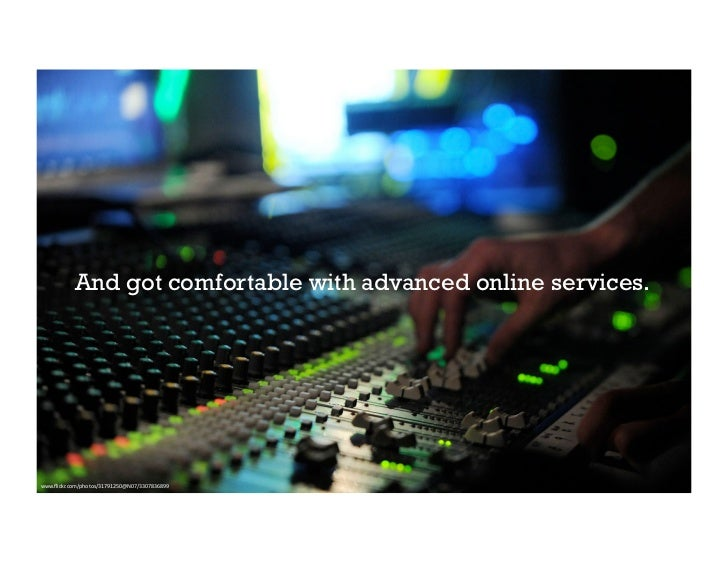 And got comfortable with advanced online services.     www.flickr.com/photos/31791250@N07/3307836899