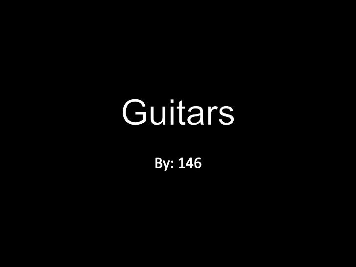 Guitars<br />By: 146<br />