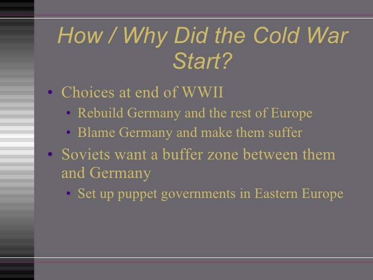 an overview of the factors that contributed to the start of the cold war Cold war: summary of the cold war, the rivalry that developed after world war ii between the united states and the soviet union and their respective allies.