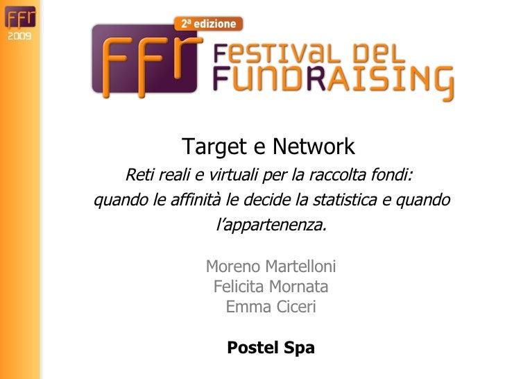 Target e Network   Reti reali e virtuali per la raccolta fondi:  quando le affinità le decide la statistica e quando l ' a...