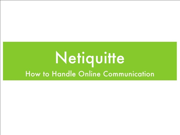 Netiquitte How to Handle Online Communication