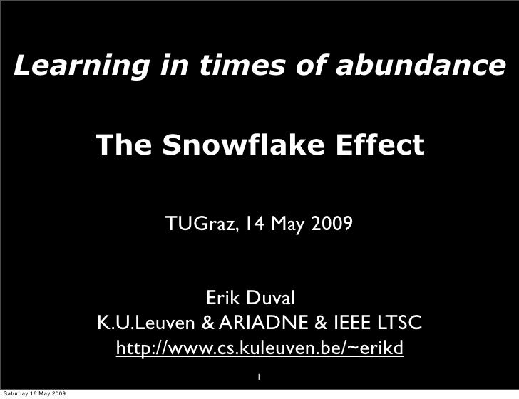 Learning in times of abundance                         The Snowflake Effect                                TUGraz, 14 May ...