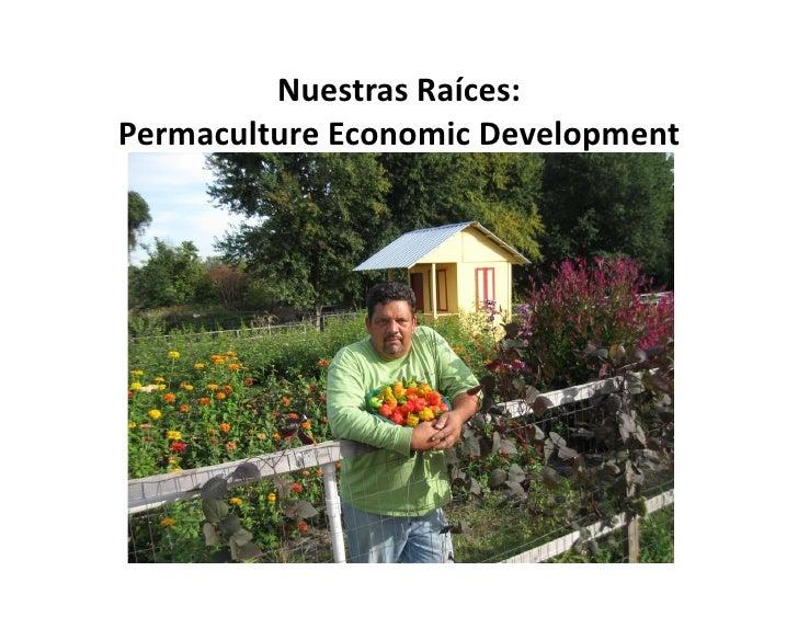 NuestrasRaíces: PermacultureEconomicDevelopment