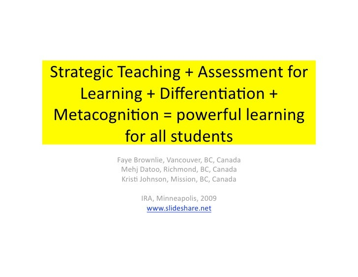 StrategicTeaching+Assessmentfor     Learning+Differen6a6on+ Metacogni6on=powerfullearning            foralls...