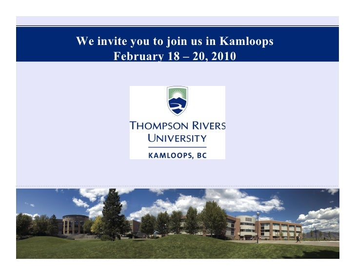 We invite you to join us in Kamloops       February 18 – 20, 2010