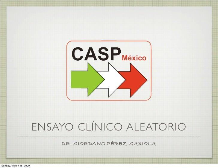 ENSAYO CLÍNICO ALEATORIO                              DR. GIORDANO PÉREZ GAXIOLA   Sunday, March 15, 2009
