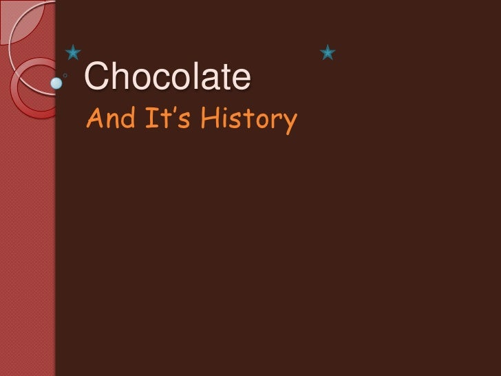 Chocolate And It's History