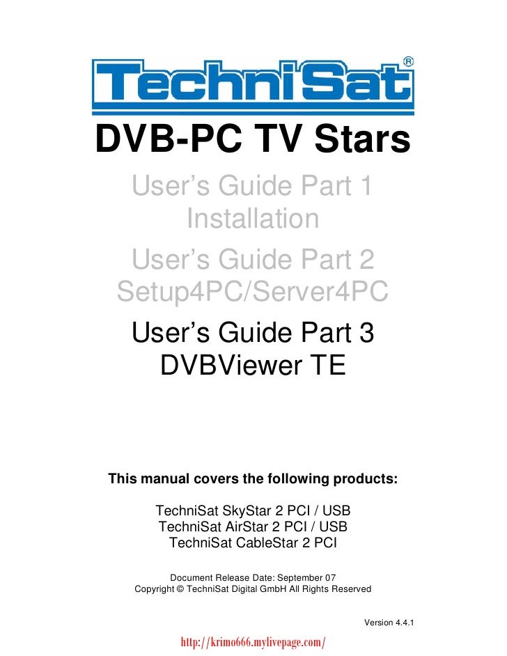 DVB-PC TV Stars  User s Guide Part 1      Installation  User s Guide Part 2 Setup4PC/Server4PC  User s Guide Part 3    DVB...