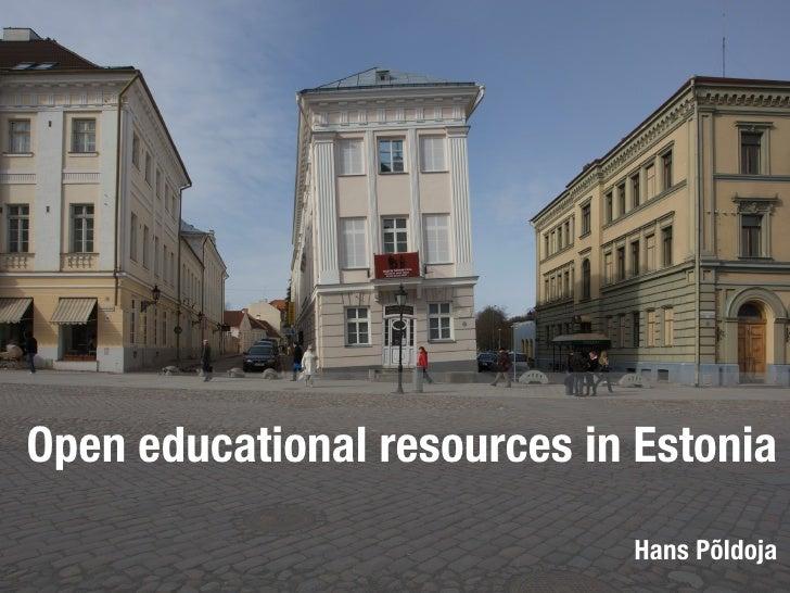 Open educational resources in Estonia                              Hans Põldoja