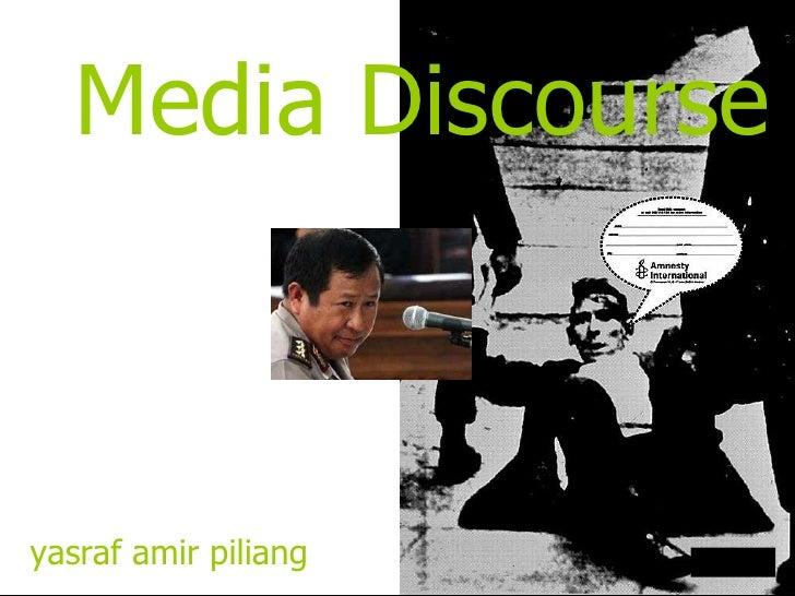 Media Discourse <ul><ul><li>yasraf amir piliang </li></ul></ul>