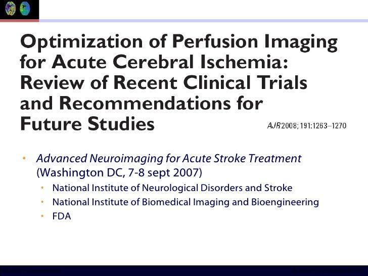 <ul><li>Advanced Neuroimaging for Acute Stroke Treatment  (Washington DC, 7-8 sept 2007) </li></ul><ul><ul><li>National In...