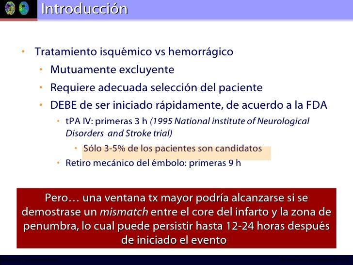 Introducción <ul><li>Tratamiento isquémico vs hemorrágico </li></ul><ul><ul><li>Mutuamente excluyente </li></ul></ul><ul><...