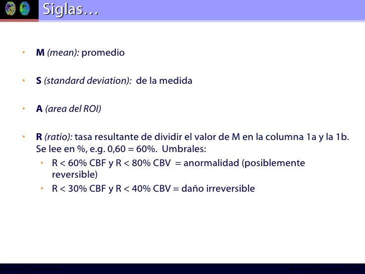 Siglas… <ul><li>M  (mean):  promedio </li></ul><ul><li>S  (standard deviation):   de la medida </li></ul><ul><li>A  (area ...