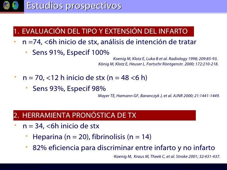 <ul><li>n =74, <6h inicio de stx, análisis de intención de tratar </li></ul><ul><ul><li>Sens 91%, Especif 100% </li></ul><...
