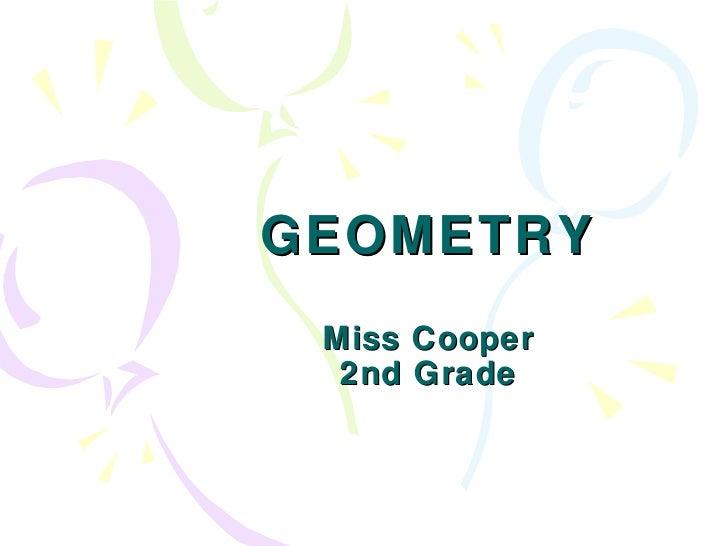 GEOMETRY Miss Cooper 2nd Grade