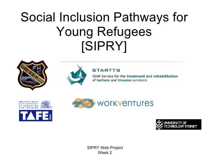 Social Inclusion Pathways for Young Refugees [SIPRY] SIPRY Web Project Week 2