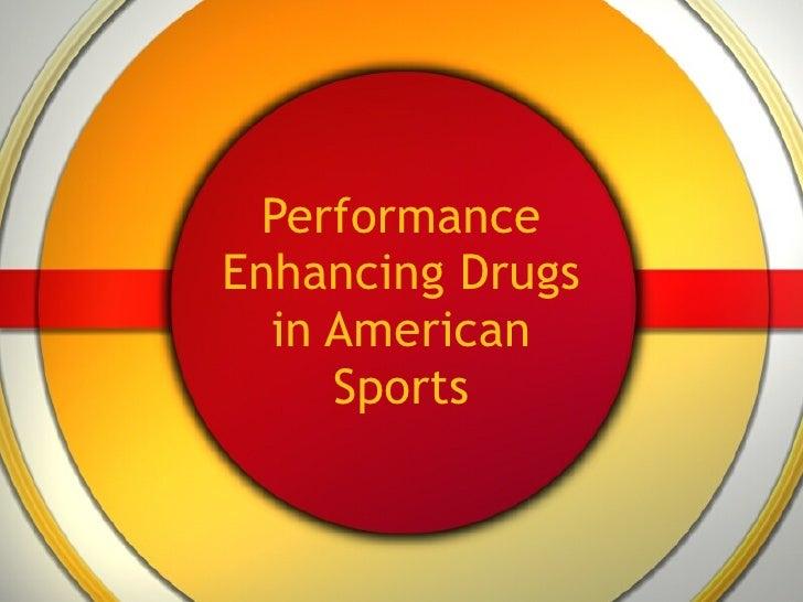 Performance Enhancing Drugs in American Sports
