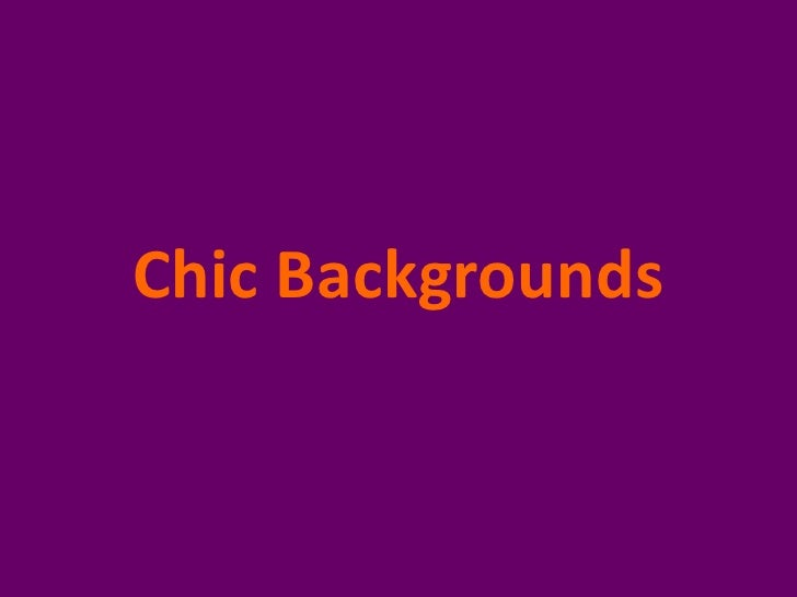 Chic Backgrounds<br />