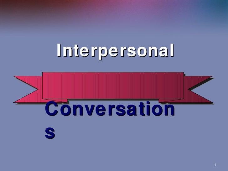 Interpersonal Conversations