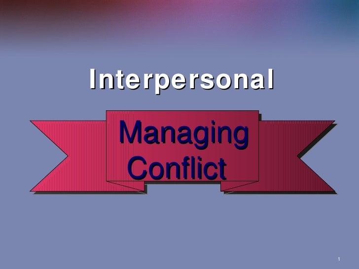 Interpersonal Managing Conflict