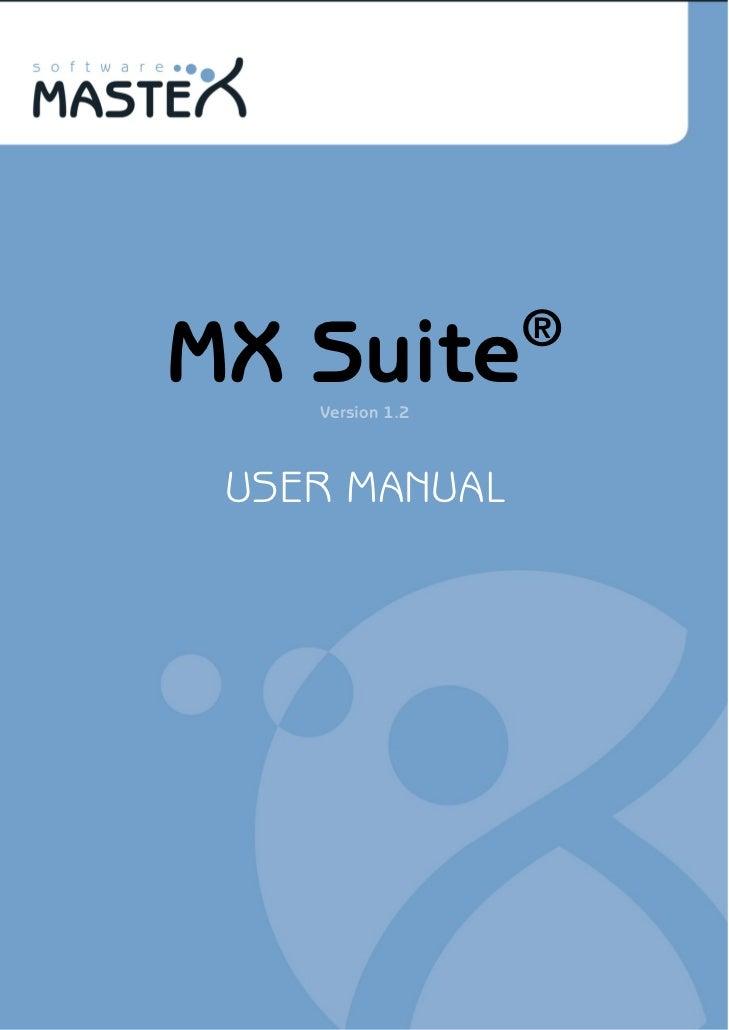 Driel216                              ®            MX Suite                Version 1.2             USER MANUAL