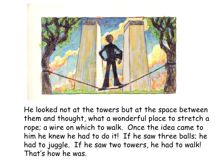 the man who walked between the The man who walked between the towers is the winner of the 2004 caldecott medal, the winner of the 2004 boston globe - horn book award for picture books, .