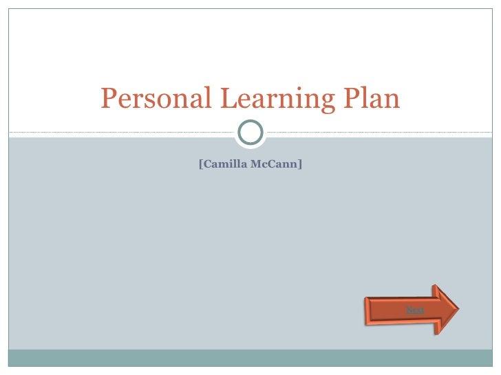 [Camilla McCann] Personal Learning Plan