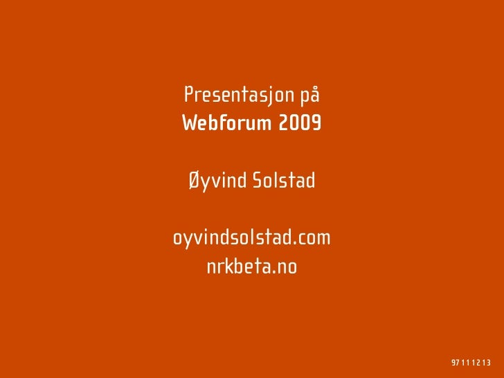 Mashups - webforum 2009 (Øyvind Solstad) Slide 2