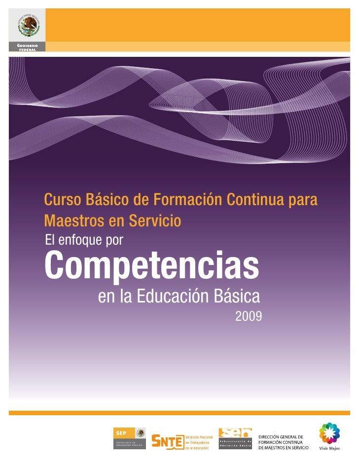 Curso Básico de Formación Continua para Maestros en Servicio El enfoque por  Competencias          en la Educación Básica ...