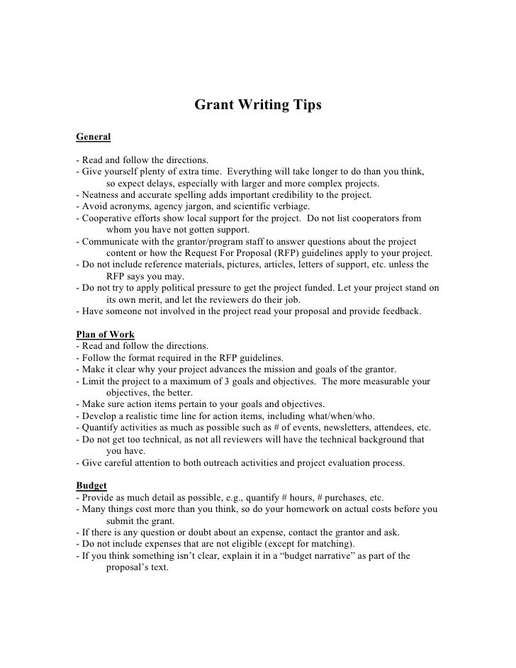Grant Writing Tips General  - Read and follow the directions. - Give yourself plenty of extra time. Everything will take l...