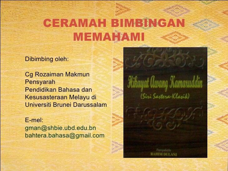 <ul><li>Dibimbing oleh: </li></ul><ul><li>Cg Rozaiman Makmun </li></ul><ul><li>Pensyarah  </li></ul><ul><li>Pendidikan Bah...