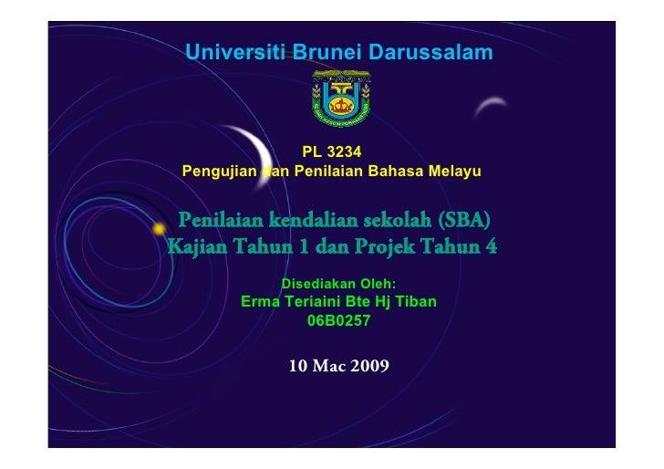 Universiti Brunei Darussalam                    PL 3234  Pengujian dan Penilaian Bahasa Melayu    Penilaian kendalian seko...