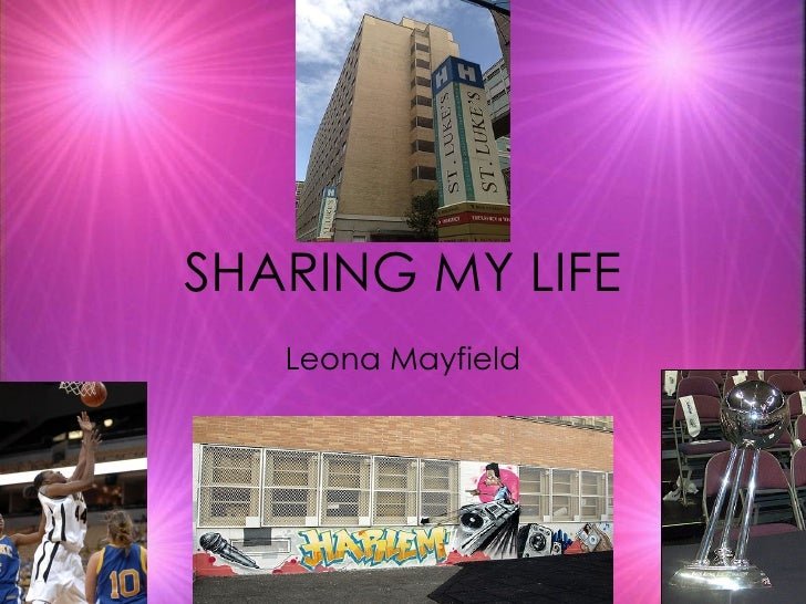 SHARING MY LIFE Leona Mayfield