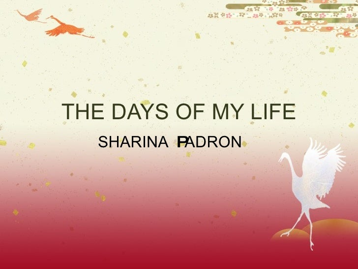 THE DAYS OF MY LIFE SHARINA  P ADRON
