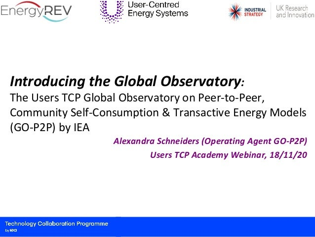 Introducing the Global Observatory: The Users TCP Global Observatory on Peer-to-Peer, Community Self-Consumption & Transac...