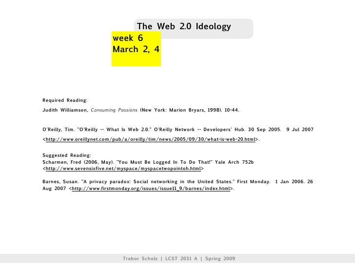The Web 2.0 Ideology                            week 6                            March 2, 4     Required Reading:  Judith...