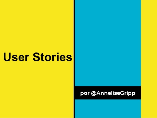 User Stories por @AnneliseGripp
