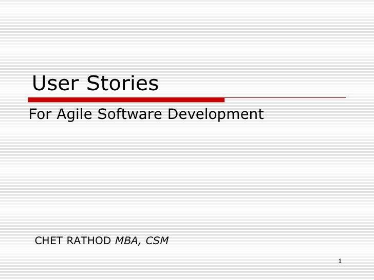 User Stories For Agile Software Development CHET RATHOD  MBA, CSM