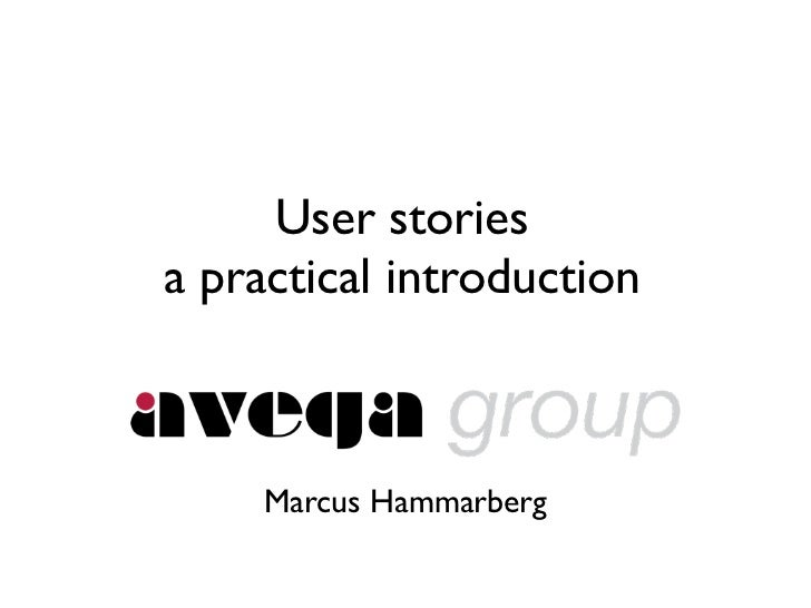 User storiesa practical introduction     Marcus Hammarberg