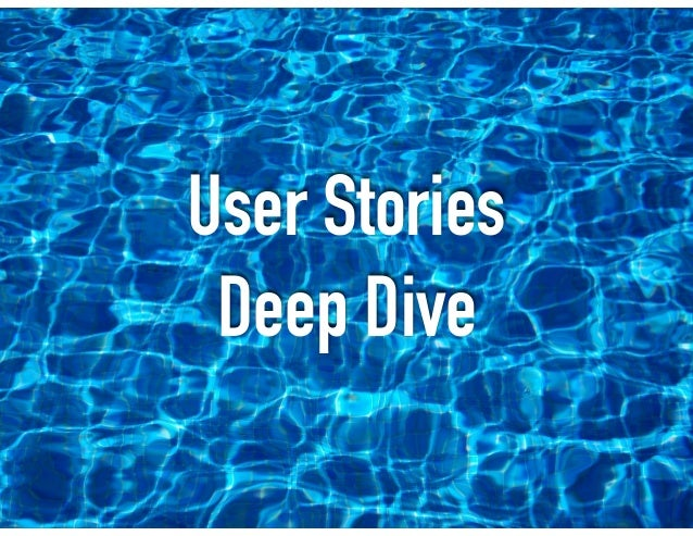 User Stories Deep Dive