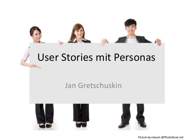 User Stories mit Personas Jan Gretschuskin  Picture by elwynn @PhotoDune.net