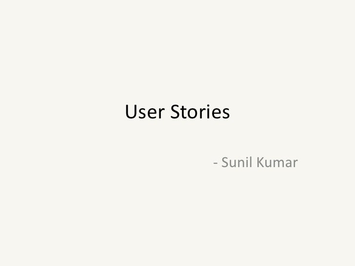 User Stories<br />- Sunil Kumar<br />