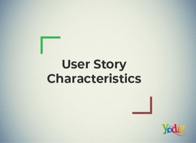 User story characteristics in agile scrum methodology yodiz