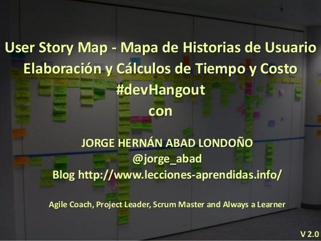 User Story Map - Mapa de Historias de Usuario Elaboración y Cálculos de Tiempo y Costo #devHangout con JORGE HERNÁN ABAD L...