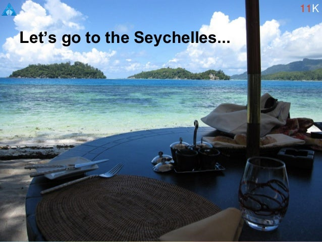 Let's go to the Seychelles... 11K